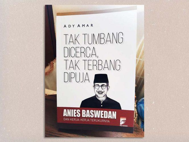 Tak Tumbang Dicerca, Tak Terbang Dipuja, karya Ady Amar.